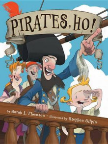 Pirates, Ho! av Sarah L Thomson (Heftet)