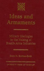 Ideas and Armaments av David M. Schwam-Baird (Innbundet)