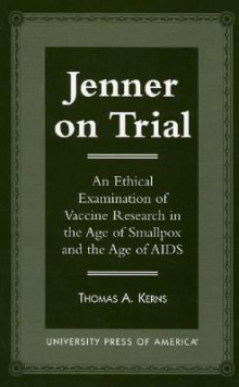 Jenner on Trial av Thomas A. Kerns (Innbundet)