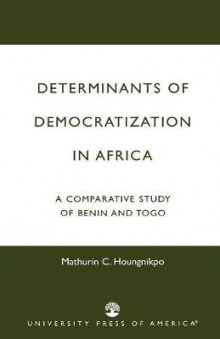 Determinants of Democratization in Africa av Mathurin C. Houngnikpo (Heftet)