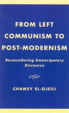 From Left Communism to Post-modernism av Chamsy El-Ojeili (Innbundet)