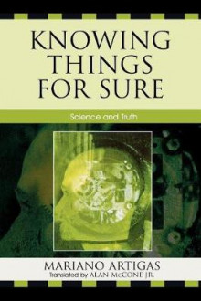 Knowing Things for Sure av Mariano Artigas (Heftet)