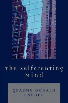 The Selfcreating Mind av Graeme Snooks (Heftet)