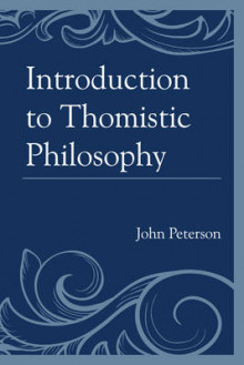 Introduction to Thomistic Philosophy av John Peterson (Heftet)