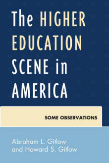 The Higher Education Scene in America av Abraham L. Gitlow og Howard S. Gitlow (Heftet)