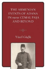 Omslag - The Armenian Events Of Adana In 1909