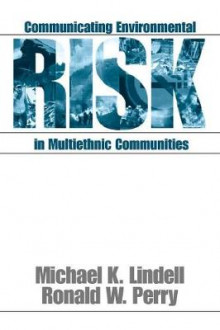 Communicating Environmental Risk in Multiethnic Communities av Michael K. Lindell og Ronald W. Perry (Heftet)