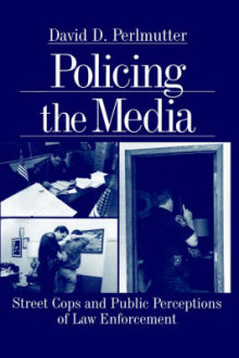 Policing the Media av David D. Perlmutter (Innbundet)