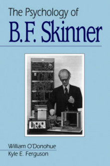 The Psychology of B F Skinner av William T. O'Donohue og Kyle E. Ferguson (Heftet)