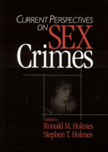 Current Perspectives on Sex Crimes av Ronald M. Holmes og Stephen T. Holmes (Heftet)