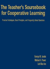 The Teacher's Sourcebook for Cooperative Learning av George M. Jacobs, Wan Inn Loh og Michael P. Power (Innbundet)