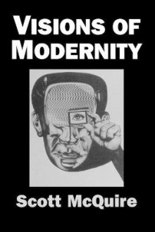 Visions of Modernity av Scott McQuire (Heftet)
