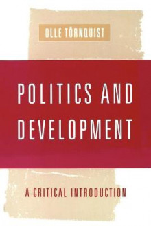 Politics and Development av Olle Tornquist (Heftet)