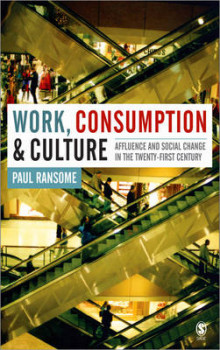 Work, Consumption and Culture av Paul Ransome (Innbundet)