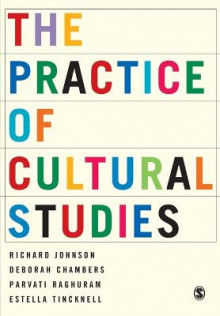 The Practice of Cultural Studies av Deborah Chambers, Dr. Richard Johnson, Parvati Raghuram og Estella Tincknell (Heftet)