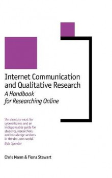 Internet Communication and Qualitative Research av Chris Mann og Fiona Stewart (Innbundet)