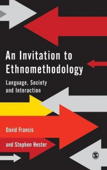 An Invitation to Ethnomethodology av David J. Francis og Stephen Hester (Innbundet)