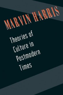 Theories of Culture in Postmodern Times av Marvin Harris (Heftet)