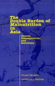 The Double Burden of Malnutrition in Asia av Stuart Gillespie og Lawrence Haddad (Innbundet)