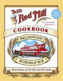 Bob's Red Mill Cookbook av Miriam Harris (Innbundet)