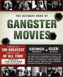 The Ultimate Book of Gangster Movies av George Anastasia, Glen Macnow og Joe Pistone (Heftet)