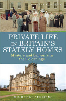 A Brief Guide to Private Life in Britain's Stately Homes av Michael Paterson (Heftet)