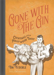 Gone with the Gin av Tim Federle (Innbundet)