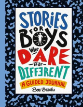 Stories for Boys Who Dare to Be Different av Ben Brooks (Dagbok)