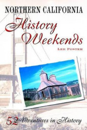 Northern California History Weekends av Lee Foster (Heftet)