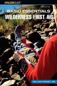 Basic Essentials Wilderness First Aid av William W. Forgey, Cliff Jacobson og Michael Hodgson (Heftet)