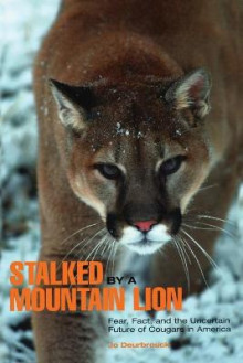 Stalked by a Mountain Lion av Jo Deurbrock og Dean Miller (Heftet)