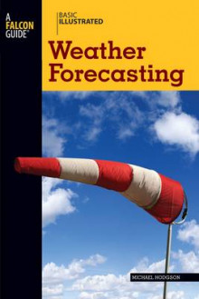 Basic Illustrated Weather Forecasting av Michael Hodgson og Lon Levin (Heftet)