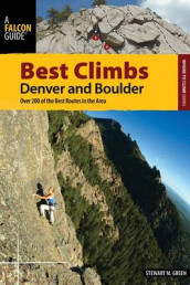 Best Climbs Denver and Boulder av Stewart M. Green (Heftet)