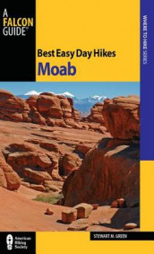 Best Easy Day Hikes Moab av Stewart M. Green (Heftet)