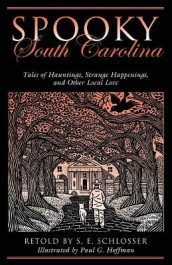 Spooky South Carolina av Paul Hoffman og S. E. Schlosser (Heftet)