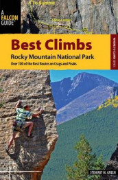 Best Climbs Rocky Mountain National Park av Stewart M. Green (Heftet)