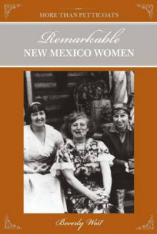 More Than Petticoats: Remarkable New Mexico Women av Beverly West (Heftet)