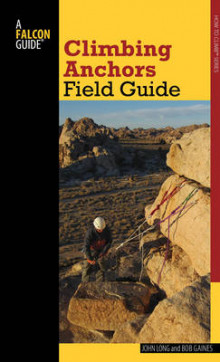 Climbing Anchors Field Guide av John Long og Bob Gaines (Heftet)