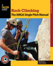 Rock Climbing: The AMGA Single Pitch Manual av Bob Gaines og Jason D. Martin (Heftet)