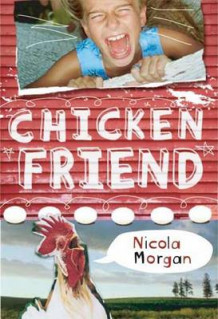 Chicken Friend av Nicola Morgan (Innbundet)
