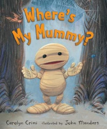 Where's My Mummy? av Carolyn Crimi (Innbundet)