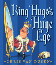 King Hugo's Huge Ego av Van Dusen Chris (Innbundet)