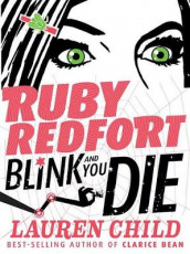 Ruby Redfort Blink and You Die av Lauren Child (Innbundet)