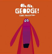 Oh No, George! av Chris Haughton (Innbundet)