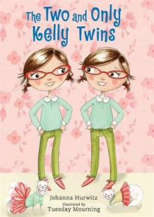 The Two and Only Kelly Twins av Johanna Hurwitz (Innbundet)