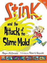 Omslag - Stink and the Attack of the Slime Mold