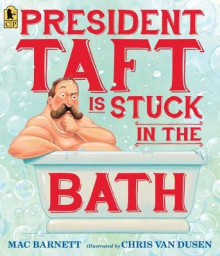 President Taft Is Stuck in the Bath av Mac Barnett (Heftet)