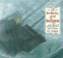The Boy Who Fell Off the Mayflower, or John Howland's Good Fortune av P J Lynch (Innbundet)