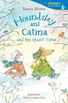 Houndsley and Catina and the Quiet Time av Professor of Anthropology James Howe (Heftet)