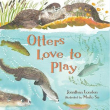 Otters Love to Play av Jonathan London (Innbundet)